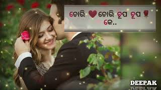 Chori chori chupke chupke odia song whatsapp status full screen  || New odia whatsapp status