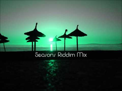 Seasons Riddim Mix 2012