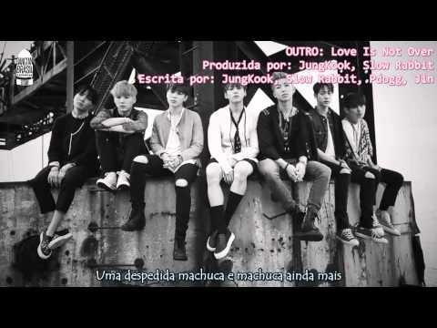 방탄소년단 (BTS) - OUTRO: Love is Not Over [Legendado PT-BR]