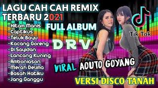 CAH CAH VERSI DISCO TANAH [ REMIX TERBARU 2021] | FULL ALBUM | LANCANG KUNING