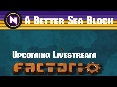 """Factorio """"A Better Sea Block"""" - Streaming MONDAY 19:30 CEST / 1:30 PM EDT"""
