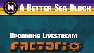 "Factorio 0.16 ""A Better Sea Block"" - E34 LITHIUM AND TUNGSTEN - Livestream Footage"