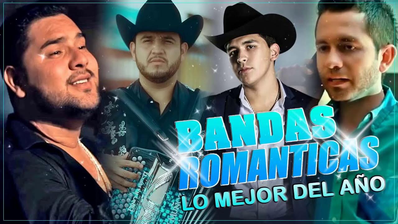 BANDAS 2019: LAS MAS SONADAS CON BANDA ROMANTICAS - BANDA ...  Bandas