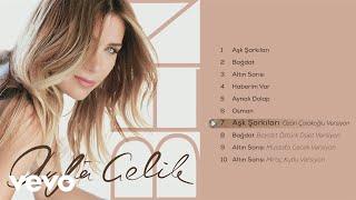 Ayla Celik - Aşk Şarkıları (Ozan Çolakoğlu Versiyon)