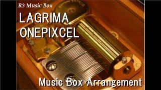 LAGRIMA/ONEPIXCEL [Music Box] (Anime
