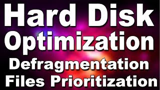 Computer Hard Disk (HDD) Optimization (DeFragmentation + Files Prioritization) Explained Tutorial