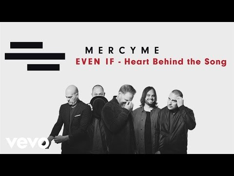 MercyMe - Even If (Heart Behind The Song)