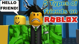 5 Types of Friends on ROBLOX