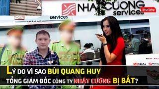 Bùi Quang Huy – Tổng giám đốc công ty Nhật Cường bị bắt?
