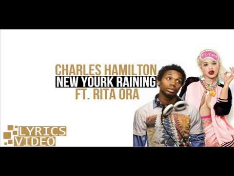 Charles Hamilton ~ New York Raining ft Rita Ora Lyrics ...