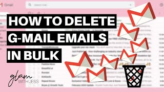 How To Delete Old Emails In Gmail In Bulk - Delete Multiple Emails At Once