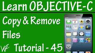 Free Objective C Programming Tutorial for Beginners 45 - Copy and Remove Files in Objective C