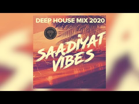 Deep House Mix 2020 - Best Hits of Saadiyat Beach Club DJ Music (by Tim Cosmos & Eldar Stuff)