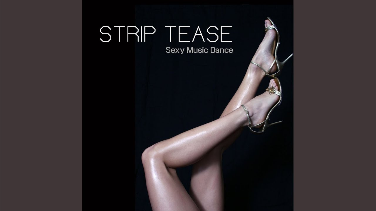 Sexy music to strip to