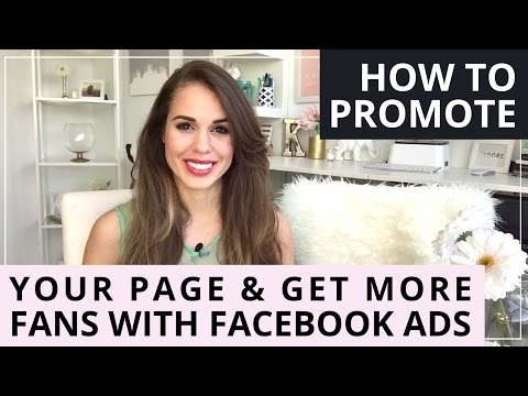 How To Promote Your Page & Get More Fans With Facebook Ads