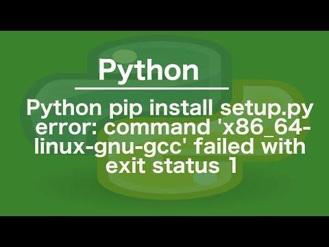 python pip install setup py error: command 'x86_64-linux-gnu