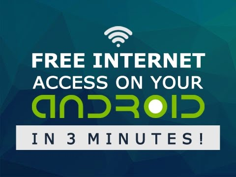 How To Get Free Internet Access On Your Android in 3 Minutes - 2016