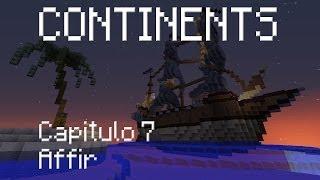CONTINENTS - Capítulo 7 - El Barco de Affir -  Minecraft Map