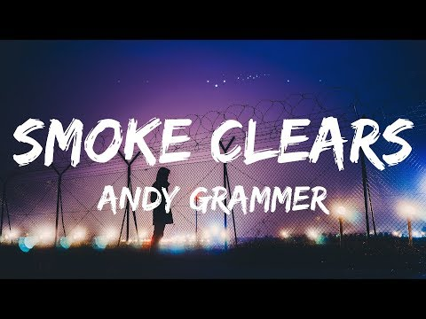 Andy Grammer  Smoke Clears Lyrics  Lyrics