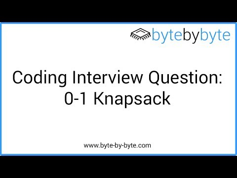 Interview Question: 0-1 Knapsack
