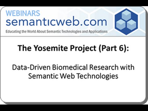 Yosemite Project – Part 6 Data Driven Biomedical Research with Semantic Web Technologies