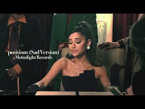 Ariana Grande - Positions (Sad Version)