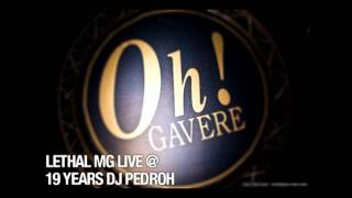 The Oh! - Lethal MG LIVE @ 19 Years DJ Pedroh - PART 1/8