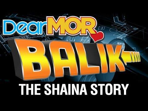 "Dear MOR Uncut: ""Balik"" The Shaina Story 10-08-17"
