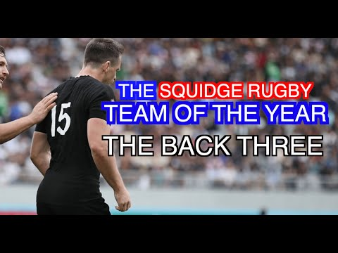 The Back Three | The Squidge Rugby Team Of The Year 2019