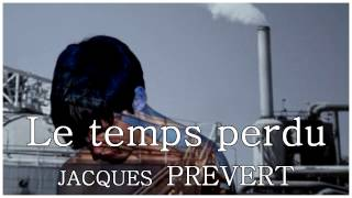 Le temps perdu  - Jacques Prévert
