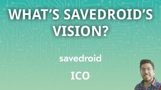 What is savedroids vision? - CRYPTOCURRENCIES FOR EVERYONE