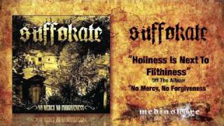 Watch Suffokate Holiness Is Next To Filthiness video