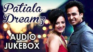 Patiala Dreamz - All Songs - Sarwar Ahuja - Madalsa Sharma - Lucky Laksh - Kulwinder Billa