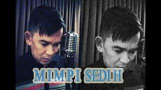 #Mimpisedih #Broerymarantika. MIMPI SEDIH - BROERY MARANTIKA COVER BY KADHE WONG