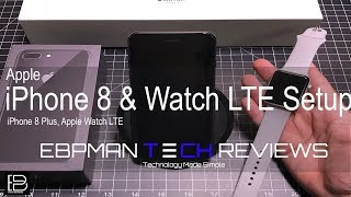 iPhone 8 and Apple Watch Series 3 LTE Initial Setup