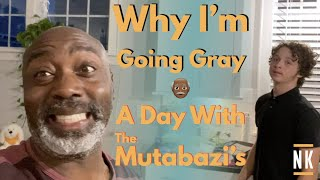 Why I'm Going Gray | A Day With The Mutabazi's