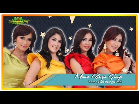 Manis Manja Group - Setangkai Bunga Padi [OFFICIAL]