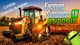 FARMİNG SİMULATOR 18 V1.0.0.0 MOD APK – PARA HİLELİ  Linkte Videolu Anlatım