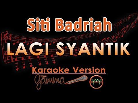 Siti Badriah - Lagi Syantik KOPLO (Karaoke Lirik Tanpa Vokal) by GMusic