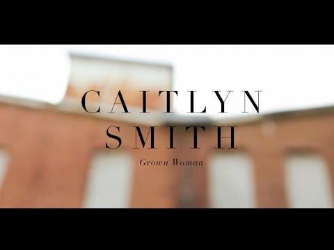 Caitlyn Smith // Grown Woman