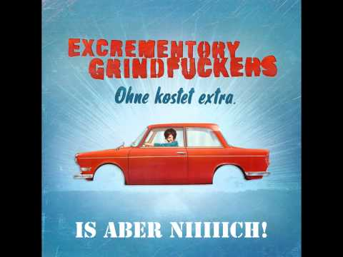 Excrementory Grindfuckers - Is aber nich! (mit Lyrics!)