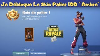 Fortnite I Unlock The Skin Palier 100 From The Combat Pass Season 8 '' Amber '' !!!