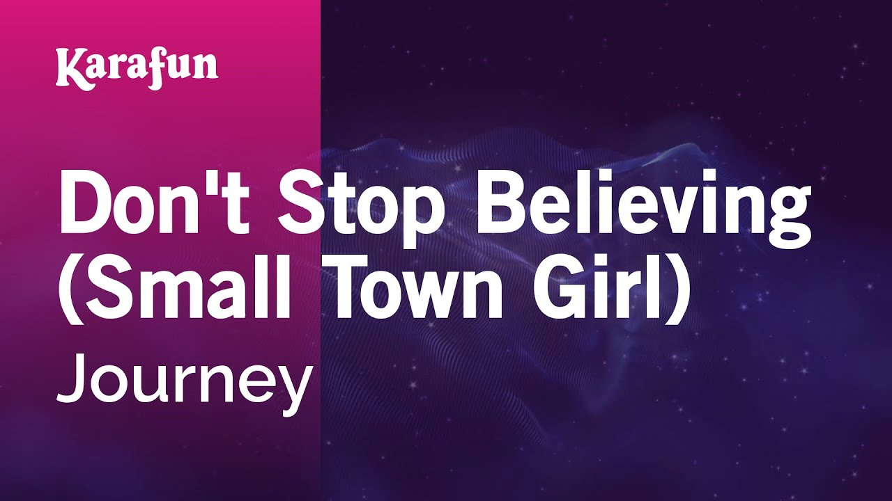 Karaoke Don't Stop Believing (Small Town Girl) - Journey *