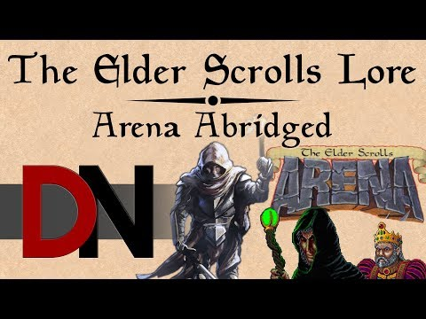 Arena Abridged - The Elder Scrolls Lore