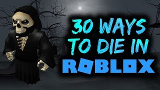 30 Ways To Die in ROBLOX! [Epic Funny Fails!]