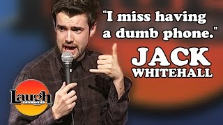 I Miss Having a Dumb Phone (Jack Whitehall)