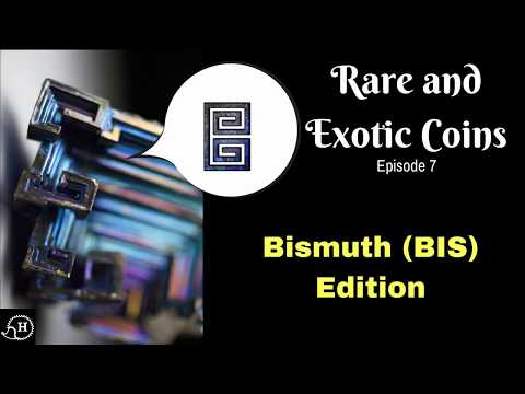 Rare and Exotic Coins Ep. 7 Bismuth (BIS) Ready to rock and roll?