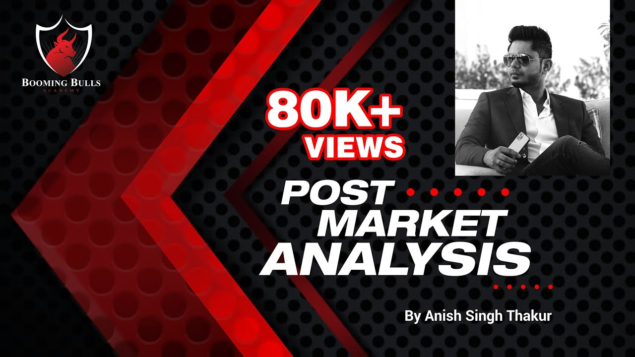 Post Market  Analysis 12th January