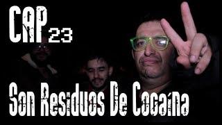 Con Ánimo De Ofender: Cap # 23: Son Residuos De Cocaína