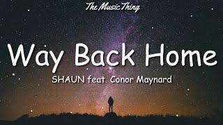 SHAUN feat. Conor Maynard - Way Back Home (Lyrics) | Remember when I told you No matter where I go